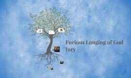 Furious Longing of God