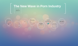 The New Wave in Porn Industry