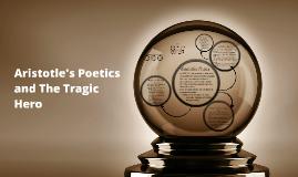 Aristotle's Poetics and The Tragic Hero