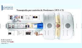 Copy of Tomografia por emision de Positrones ( PET-CT)