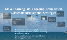 Make Learning Fun: Engaging Brain Based Classroom Instructional Strategies