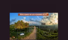 REACCIONES DE LOS HOMBRES DE FE