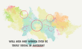 Will men and women ever be truly equal in america