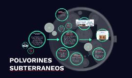 POLVORINES SUBTERRANEOS