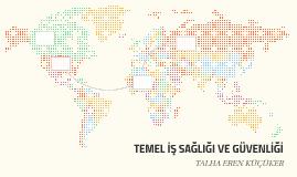 TEMEL İŞ ŞAĞLIĞI VE GÜVENLİĞİ