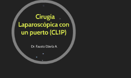 Copy of CL1P (Cirugía laparoscópica con un puerto)