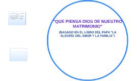 """""""QUE PIENSA DIOS DE NUESTRO MATRIMONIO"""""""