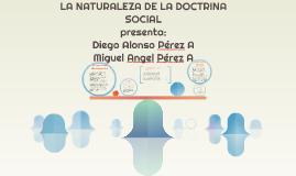 LA NATURALEZA DE LA DOCTRINA SOCIAL