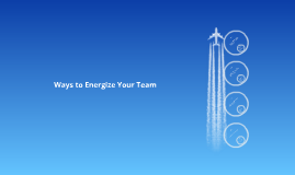 Copy of Ways to Energize Your Team