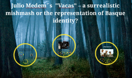 Julio Medem´s  Vacas – a surrealistic hotchpotch or a romant