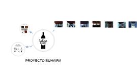 PROYECTO BUHAIRA