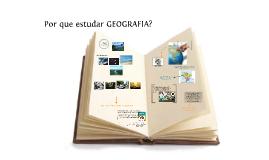Por que estudar GEOGRAFIA?
