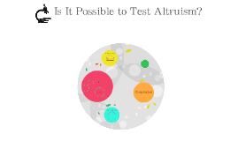 Is It Possible to Test Altruism?