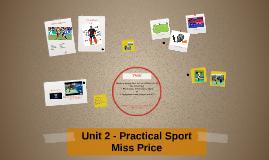 Unit 2 - Practical Sport