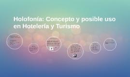 Holofonía: Concepto y poble uso en Hotelería y Turismo
