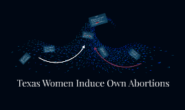 Texas Women Induce Own Abortions