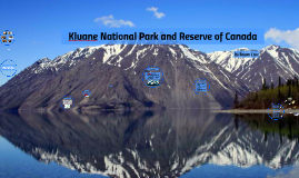 Kluane National Park and Reserve of Canada