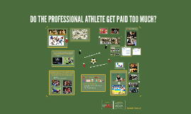 DO THE PROFESSIONAL ATHLETE GET PAID TOO MUCH?