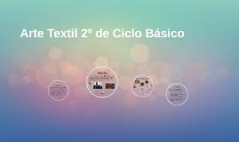 Arte Textil 2º de Ciclo Básico
