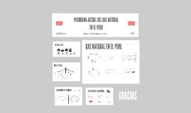 Copy of PANORAMA ACTUAL DEL GAS NATURAL                 EN EL PERU