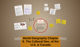 World Geography Chapter 6. The Cultural Geo. of the U.S. & C
