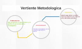 Vertiente Metodologica