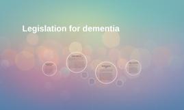Legislation for dementia