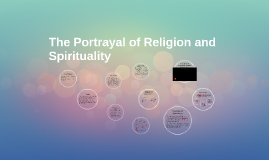 The Portrayal of Religion and Spirituality