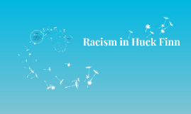 Racism in Huck Finn