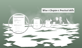 Wise1  Chapter6  Practical skills
