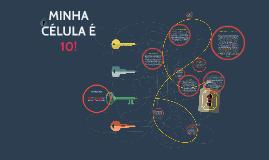 Copy of MINHA CÉLULA É 10!