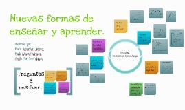 Copy of Nuevas formas de enseñar y aprender.