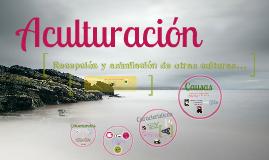Copy of el concepto de aculturación