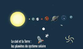Le ciel et la Terre : les planètes du système solaire