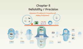 Chapter 5 Reliability / Precision