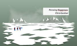 Pursuing Happyness: Chris Gardner