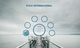 Copy of Etica Internacional