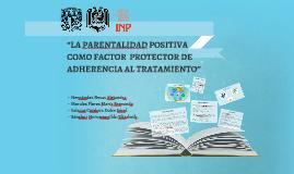 """""""LA PARENTALIDAD POSITIVA COMO FACTOR  PROTECTOR DE APEGO AL"""