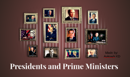 Presidents and Prime Ministers