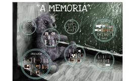Copy of A MEMORIA
