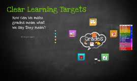 Learning Targets and Standards Referenced Grades