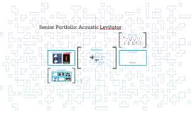 Senior Portfolio: Acoustic Levitator