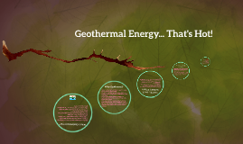 Geothermal Energy... That's Hot!
