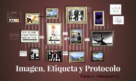 Imagen, Etiqueta y Protocolo
