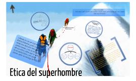 Copy of Etica del superhombre