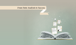 From Data Analysis to Success