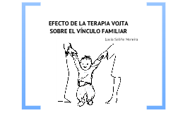 Copy of Efectos de la Terapia Vojta sobre el vínculo familiar
