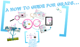 How to Guide for Grads...