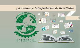 5.6 Análisis e Interpretación de Resultados