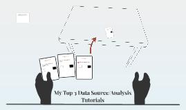 My Top 3 Data Source/Analysis Tutorials
